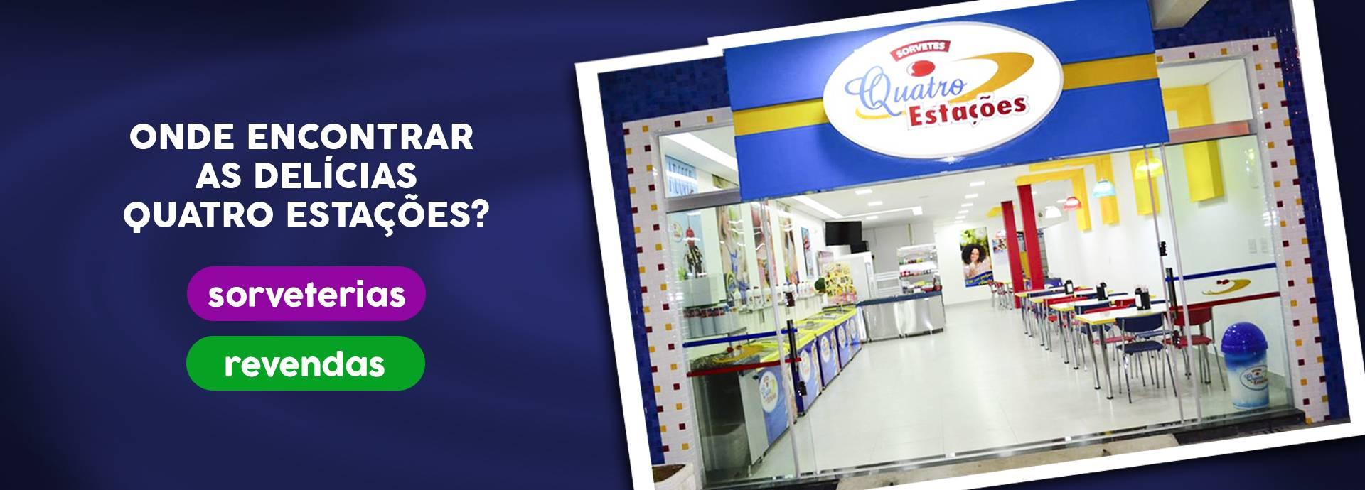 Onde encontrar as delícias quatro estações? Clique e ache nossas sorveterias ou revendas.